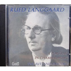 Rued-Langgaard: A Portrait in Chamber music. The Jutland Ensemble. 1 CD. Classico