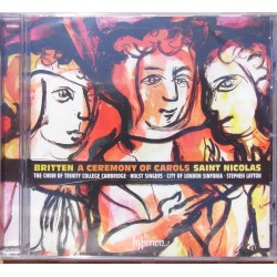 Britten: A Ceremony of Carols. + Saint Nicolas. The Choir of Trinity College Cambridge, Stephen Layton. 1 CD. Hyperion