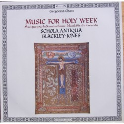 Music for Holy Week. Schola Antiqua, Blackley Jones. 1 LP. Loiseau-Lyre