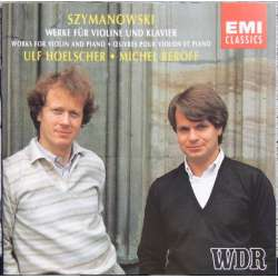 Karol Szymanowski: Works for violin and piano. Ulf Hoelscher, Michell Beroff. 1 CD. EMI.