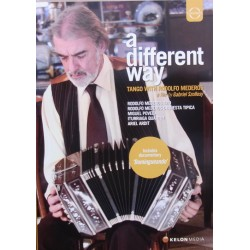A Different way. Tango with Rodolfo Mederos. 1 DVD Euroarts