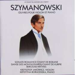 Karol Szymanowski: Sonatas and Romances for violin and piano. Jakowicz, Borucinska. 1 CD. LCM