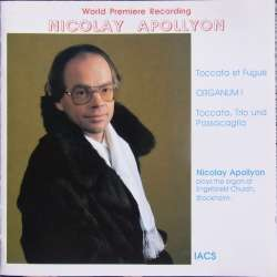 Nicolay Apollyon: Orgelværker. Organum, Toccata and Fugue, + Toccata and Passacaglia. 1 CD. IACS