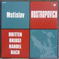 Bach: Suite no. 5 for cello solo & Cello sonatas by Britten & Frank Bridge. Mstislav Rostropovich. 1 CD Russian Archives