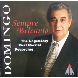 Domingo: Sempre Belcanto. The legendary first recital recordings. 1 CD. Teldec