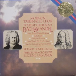 Mormon tabernacle Choir, the great choruses of Bach and Handel. Eugene Ormandy, Philadelphia Orch. 2 LP. CBS