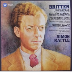 Britten: Young Apollo, Canadian Carnival, Four french songs, Scottich Ballad. Simon Rattle. CBSO. 1 CD. Warner