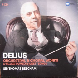 Delius: Orchestral and Choral works. Sir Thomas Beecham, LPO & RPO. 7 CD. Warner