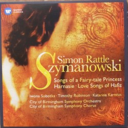 Szymanowski: Songs of a Fairy-tale Princess. Harnaise, Love Songs of Hafiz. Simon Rattle, City of Birmingham SO. 1 CD. Warner