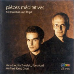 Pieces Meditatives for Double Bass and organ. Hans-Joachim Tinnefeld, Winfried Bonig. 1 CD. Ambitus