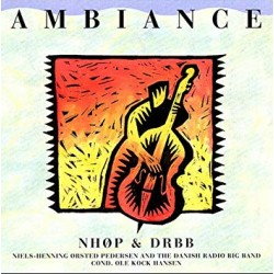 Ambiance. Niels-Henning Ørsted Pedersen, + Danish Radio big Band. 1 CD. Dacapo