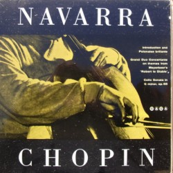 Chopin: Complete Works for cello. Andre Navarra, Jean-Marie Darre. 1 LP. Saga