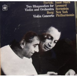 Bartok: 2 Rhapsodies for violin and Orchestra. & Berg: Violinkoncert. Stern, Bernstein. 1 LP. CBS