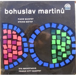 Martinu: Piano Quintet + String Sextet, Eva Bernathova, Prague city Quartet. 1 LP. Supraphon