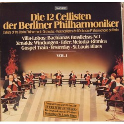 Die 12 Cellisten der Berliner Philharmoniker. Villa-Lobos, Xenakis, Gospel Train. 1 LP. Telefunken