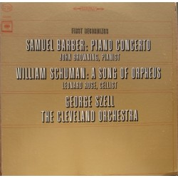 Barber: Piano Concerto. W. Schumann: A Song of Orpheus. George Szell, Cleveland, 1 LP. CBS
