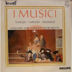Vivaldi, Capuzzi, Paisiello: Concerti for various instruments. I Musici. 1 LP. Philips