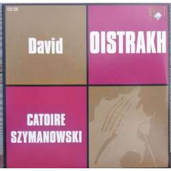 Szymanowski: Myths & Catoire: Sonate nr. 1 & 2. David Oistrakh, Golderweizer, Yampolsky. 1 CD. Russian Archives.