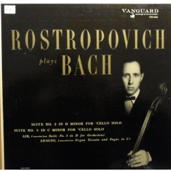 Bach: Suites nos 2 & 5 for solo cello- + Air. Mstislav Rostropovich. 1 LP. Vanguard