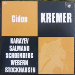 Gidon Kremer plays contemporary music. Karayev, Salamanov, Schöenberg, & Webern & Karl Heinz Stockhausen. 1 CD. Russian Archives
