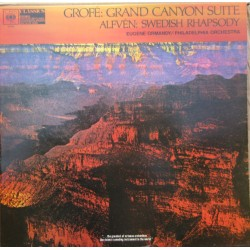 Grofe: Grand Canyon suite. & Alfven: Swedish Rhapsody. Eugene Ormandy, Philadelphia. 1 LP. CBS