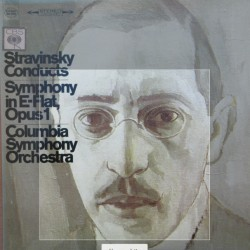 Stravinsky conducts Symphony in E-Flat. Op. 1. Columbia Symphony Orchestra. 1 LP. CBS