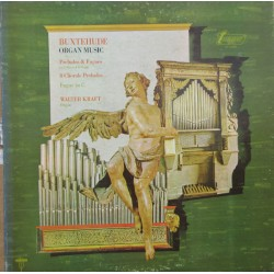 Buxtehude: Organ music. Preludes & Fugues, 8 Chorale Preludes. Walter Kraft. 1 LP. Turnabout.