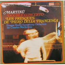 Martinu: Double Concerto + Les Fresques de Piero della Francesca. Charles Mackerras, Prague RSO. 1 LP.