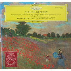 Debussy: Sonata for violin and piano, + Cello and piano + flute and harp. Boston Symphony Chamber Players. 1 LP. DG.