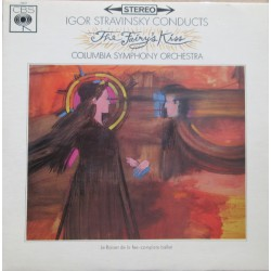 Stravinsky: The Fairy kiss. (ballet) Igor Stravinsky conducts Columbia Symphony Orchestra. 1 LP. CBS.