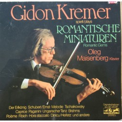 Gidon Kremer plays romantisches miniatures. Oleg Maisenberg (piano) 1 LP. Eurodisc