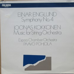 Englaund: Symfoni nr. 4. & Kokkonen: Music for string orchestra. 1 LP. Finlandia