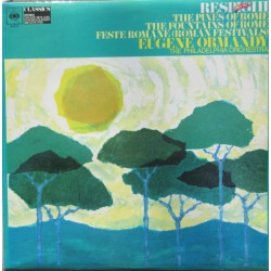 Resphighi: The Pines of Rome, The Fountains of Rome. Feste Romane. Ormandy, Philadelphia. 1 LP. CBS