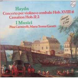 Haydn: Concerto for violin, Harpsichord and Strings no. 6. + Cassation in G. I Musici. 1 LP. Philips