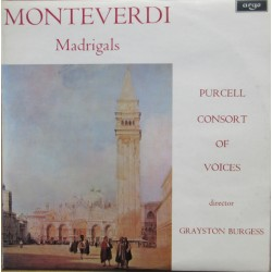 Monteverdi: Madrigals. Purcell Consort of Voices. Grayston Burgess. 1 LP. Argo