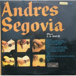 Andres Segovia plays J. S. Bach. 1 LP. Allegro