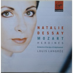 Mozart: Heroines. Natalie Dessay, Louis Langree, Orchestre of the age of enlightenment. 1 CD. Virgin