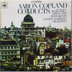 Aaron Copland conducts Music for a great city, Statements. London Symphony Orchestra. 1 LP. CBS