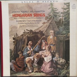 Kodaly & Bartok: Hungarian Songs. Kodaly Girls Choir of Budapest, Ilona Andor. 1 LP. EMI