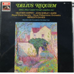 Delius: Requiem. Heather Harper, John Shirley-Quirk, Royal Choral Society, & RPO. Meredith Davies. 1 LP. EMI. ASD 2397