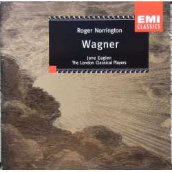 Wagner: Overtures. Rienzi, Tristan und Isolde, Parsifal. Roger Norrington. London Classical Players. 1 CD. EMI