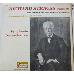 Richard Strauss Conducts Symphonia Domestica. Op. 53. Vienna Philharmonic. (1944). 1 LP. Turnabout.