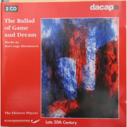 Karl aage Rasmussen: The Ballad of Game and Dream. The Elsinore players. 2 CD. Dacapo