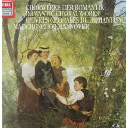Romantic Choral Works by Schubert, Schumann, Rossini. Mädchenchor Hannover. 1 CD. EMI