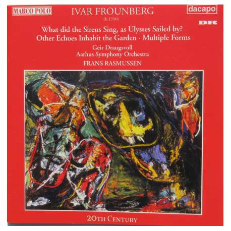 Ivar Frounberg: What did the Sirens sing, as Ulysses sailed by? 1 CD. Dacapo