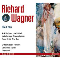 Richard Wagner: The Fairies. Gabor Ötvös, Korhonen, Patchell, Sonntag. 3 CD. Membran,
