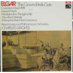 Elgar: The Crown of India suite. Imperal March. Charles Groves, Liverpool PO. 1 LP. EMI