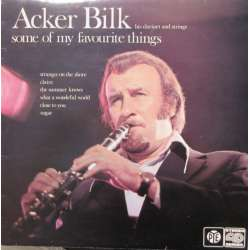 Acker Bilk, his clarinet and strings. Some of my favourite things. 1 LP. Pye