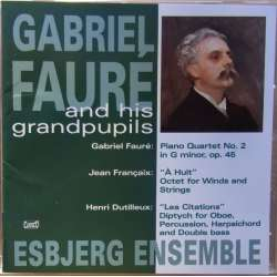 Fauré: Piano Quartet no. 2. & Francaix: Octet. Esbjerg Ensemble. 1 CD. Classico