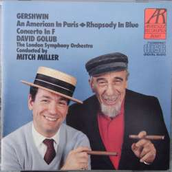 Gershwin: An American in Paris. Rhapsody in blue, Concerto in F. David Golub, Mitch Miller, 1 CD Arabesque